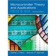 Microcontroller Theory and Applications HC12 and  S12 by Pack, Daniel J; Barrett, Steven F, 9780136152057