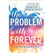 The Problem with Forever by Armentrout, Jennifer L., 9780373212057