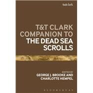 T&t Clark Companion to the Dead Sea Scrolls by Hempel, Charlotte; Brooke, George J., 9780567352057