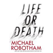 Life or Death by Robotham, Michael, 9780316252058