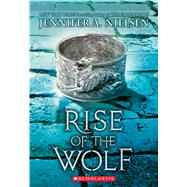 Rise of the Wolf (Mark of the Thief #2) by Nielsen, Jennifer A., 9780545562058