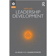 Applied Leadership Development: Nine Elements of Leadership Mastery by Bolea; Al, 9781138952058