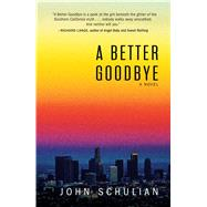 A Better Goodbye by Schulian, John, 9781440592058