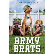 Army Brats by Benedis-Grab, Daphne, 9780545932059