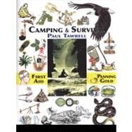 Camping and Survival : The Ultimate Outdoors Book by Tawrell, Paul, 9780974082059