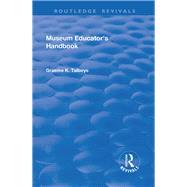 Museum Educator's Handbook by Talboys,Graeme, 9781138702059