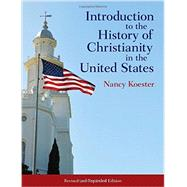 Introduction to the History of Christianity in the United States by Koester, Nancy, 9781451472059
