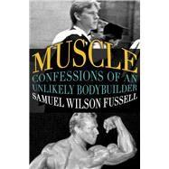 Muscle by Fussell, Samuel Wilson, 9781504002059