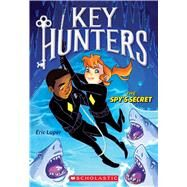 The Spy's Secret (Key Hunters #2) by Luper, Eric, 9780545822060