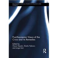 Post-Keynesian Views of the Crisis and its Remedies by Asenjo; +scar Dejußn, 9781138902060