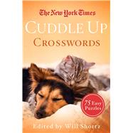 The New York Times Cuddle Up Crosswords 75 Easy Puzzles by Unknown, 9781250082060