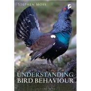 Understanding Bird Behaviour by Moss, Stephen, 9781472912060