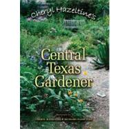 Cheryl Hazeltine's Central Texas Gardener by Hazeltine, Cheryl, 9781603442060