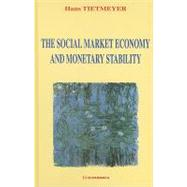 The Social Market Economy and Monetary Stability by Tietmeyer, Hans, 9781902282060