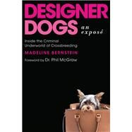 Designer Dogs by Bernstein, Madeline; McGraw, Phil, Dr., 9781948062060