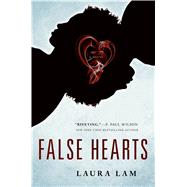 False Hearts A Novel by Lam, Laura, 9780765382061