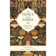 The Prince and the Zombie by WANGMO, TENZINRICARD, MATTHIEU, 9781611802061