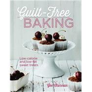 Guilt-Free Baking: Low-Calorie and Low-Fat Sweet Treats by Charman, Gee, 9781848992061