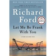 Let Me Be Frank With You by Ford, Richard, 9780061692062