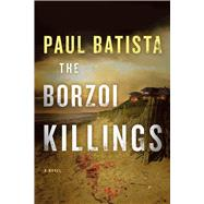 The Borzoi Killings by Batista, Paul, 9781608092062