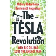 The Tesla Revolution by Middelkoop, Willem; Koppelaar, Rembrandt, 9789462982062