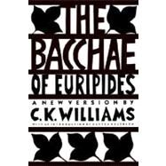 The Bacchae of Euripides by Williams, C. K.; Nussbaum, Martha, 9780374522063
