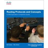 Routing Protocols and Concepts : CCNA Exploration Companion Guide by Graziani, Rick; Johnson, Allan, 9781587132063