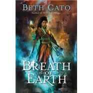 Breath of Earth by Cato, Beth, 9780062422064