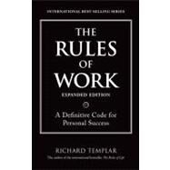 The Rules of Work, Expanded Edition A Definitive Code for Personal Success by Templar, Richard, 9780137072064