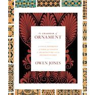 The Grammar of Ornament by Jones, Owen, 9780691172064