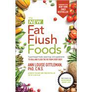 The New Fat Flush Foods by Gittleman, Ann Louise, 9781260012064