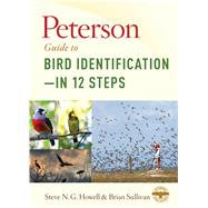 Peterson Guide to Bird Identification- in 12 Steps by Howell, Steve N. G.; Sullivan, Brian L., 9781328662064