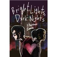 Bright Lights, Dark Nights by Emond, Stephen, 9781626722064