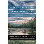A River Runs Through It and Other Stories by MacLean, Norman; Redford, Robert, 9780226472065