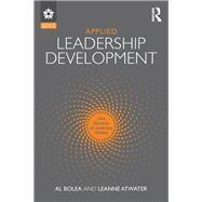 Applied Leadership Development: Nine Elements of Leadership Mastery by Bolea; Al, 9781138952065