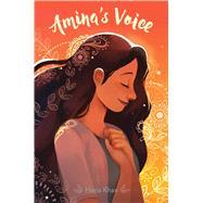 Amina's Voice by Khan, Hena, 9781481492065