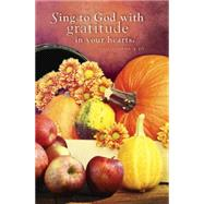 Sing to God Thanksgiving Bulletin 2015 by Schroeppel, Rick (ART), 9781501802065