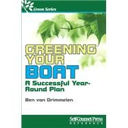 Greening Your Boat: A Successful Year-round Plan by Van Drimmelen, Ben, 9781770402065