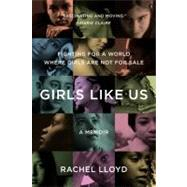 Girls Like Us by Lloyd, Rachel, 9780061582066