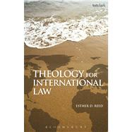 Theology for International Law by Reed, Esther D., 9780567262066