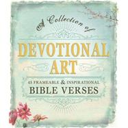 Devotional Art: A Collection of 45 Frameable & Inspirational Bible Verses by Adams Media, 9781440582066