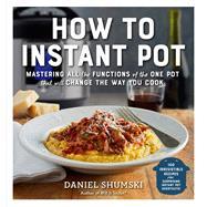 How to Instant Pot by Shumski, Daniel, 9781523502066