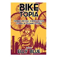 Bike Topia by Blue, Elly, 9781621062066