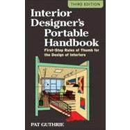 Interior Designer's Portable Handbook: First-Step Rules of Thumb for the Design of Interiors by Guthrie, John Patten (Pat), 9780071782067