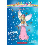 Alison the Art Fairy (The School Day Fairies #2) by Meadows, Daisy, 9780545852067