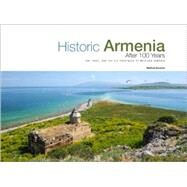Historic Armenia After 100 Years: Ani, Kars, and the Six Provinces of Western Armenia by Karanian, Matthew, 9780967212067