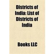 Districts of Indi : List of Districts of India by , 9781156442067