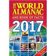The World Almanac and Book of Facts 2017 by Janssen, Sarah; Liu, M. L.; Ross, Shmuel; World Almanac Books, 9781600572067
