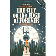 Star Trek: Harlan Ellison's The City on the Edge of Forever: The Original Teleplay by Ellison, Harlan; Tipton, Scott (ADP); Tipton, David (ADP); Woodward, J. K., 9781631402067