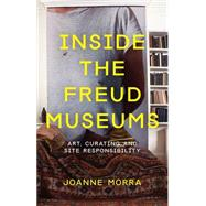 Inside the Freud Museums by Morra, Joanne, 9781780762067